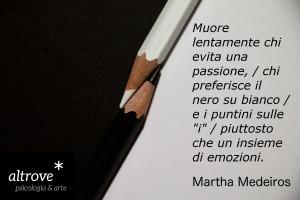 """Muore lentamente..."" citazione di Martha Medeiros"