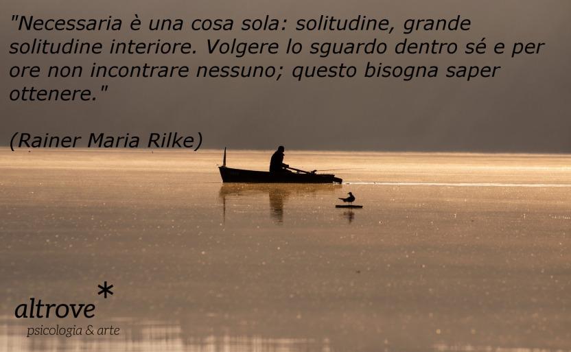 citazione sulla solitudine di Rainer Maria Rilke