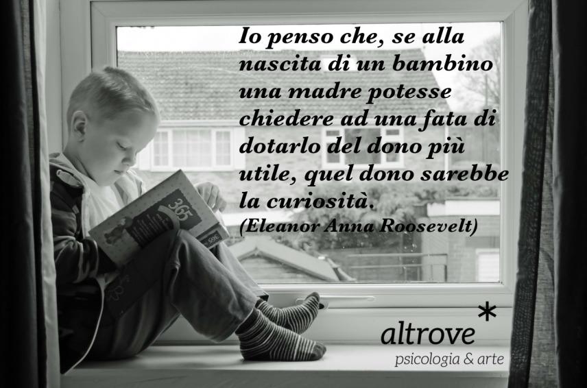 citazione di Eleanor Roosevelt sulla curiosità dei bambini
